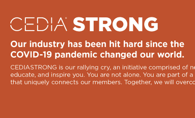 CEDIASTRONG Adds New Services to CEDIA Members During COVID-19 Pandemic